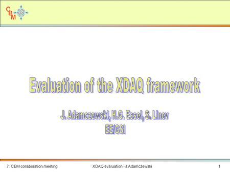 7. CBM collaboration meetingXDAQ evaluation - J.Adamczewski1.