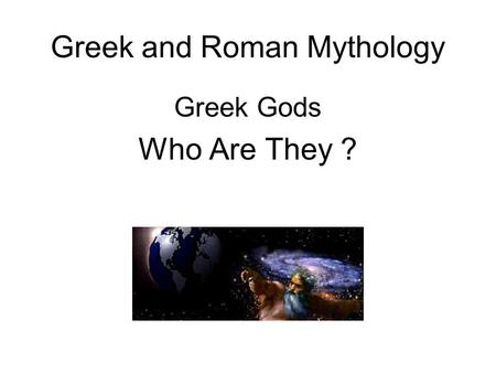 Greek and Roman Mythology Greek Gods Who Are They ?