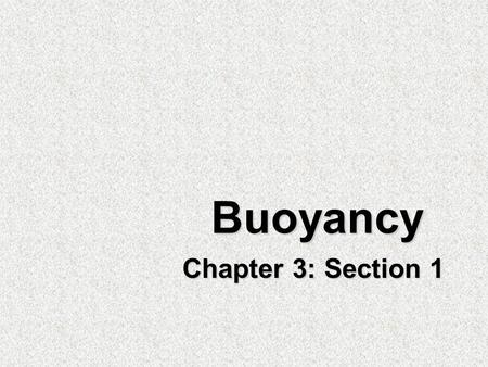 Buoyancy Chapter 3: Section 1.