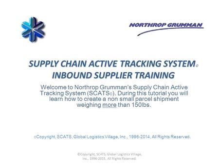 SUPPLY CHAIN ACTIVE TRACKING SYSTEM© INBOUND SUPPLIER TRAINING