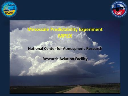 Mesoscale Predictability Experiment MPEX National Center for Atmospheric Research Research Aviation Facility.