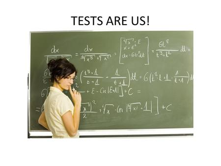 TESTS ARE US!  1)Accountability programs 2)Assessment & Testing 3)MCA MCA item samplers / test specifications / MCA reports.