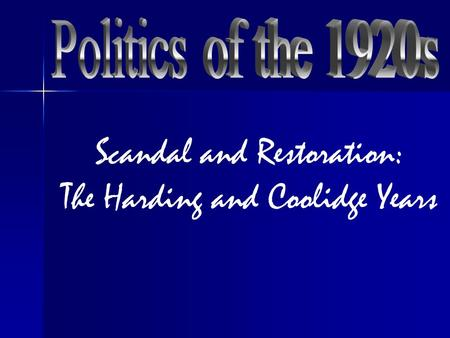 Scandal and Restoration: The Harding and Coolidge Years.