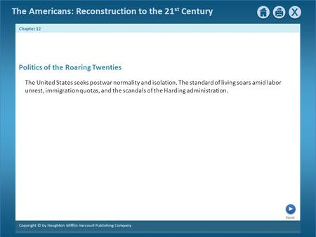 The Americans: Reconstruction to the 21 st Century Next Chapter 12 Copyright © by Houghton Mifflin Harcourt Publishing Company The United States seeks.