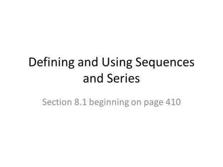 Defining and Using Sequences and Series