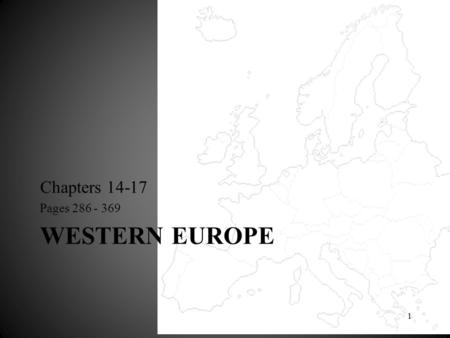 WESTERN EUROPE Chapters 14-17 Pages 286 - 369 1. British Isles and Nordic Nations Chapter 15 England Scotland & Wales Nordic Nations Ireland 2.