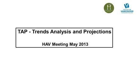 TAP - Trends Analysis and Projections HAV Meeting May 2013.