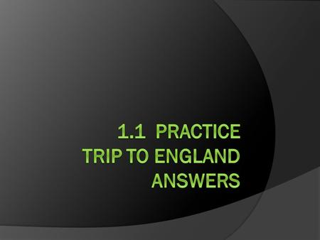 1. The trip is 90 days 3 weeks in France and Spain is 21 days. The rest is in England 90 – 21 = 69 days.