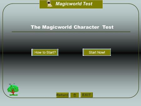 EXIT Magicworld Test Return The Magicworld Character Test How to Start?Start Now!