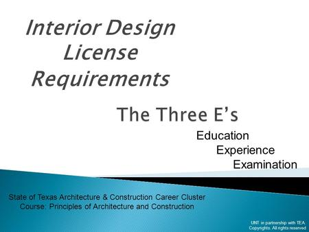 Interior Design License Requirements UNT In Partnership With TEA Copyrights All Rights Reserved Education