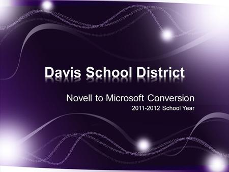 Novell to Microsoft Conversion 2011-2012 School Year.