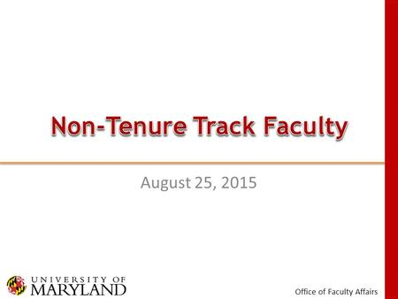 Office of Faculty Affairs August 25, 2015. Office of Faculty Affairs August 25, 2015 Professional.
