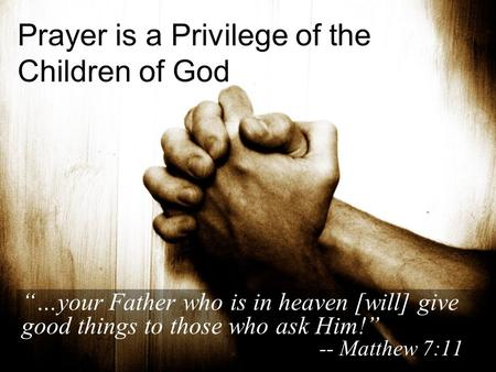 Prayer is a Privilege of the Children of God