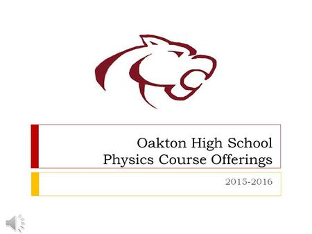 Oakton High School Physics Course Offerings 2015-2016.