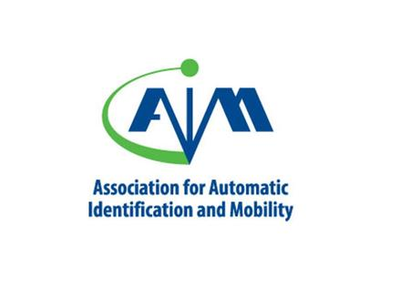 AIM  A trade association of over 700 member companies worldwide  Nearly 40 years of leadership in Automatic Identification and Mobility  Unbiased Professional.