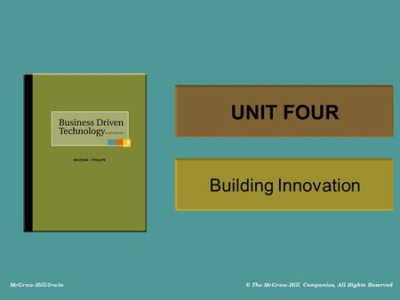 McGraw-Hill/Irwin © The McGraw-Hill Companies, All Rights Reserved UNIT FOUR Building Innovation.