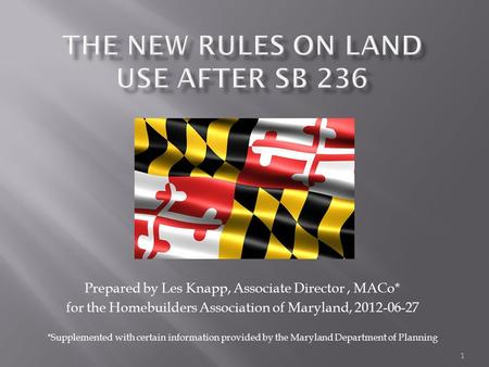 1 Prepared by Les Knapp, Associate Director, MACo* for the Homebuilders Association of Maryland, 2012-06-27 *Supplemented with certain information provided.