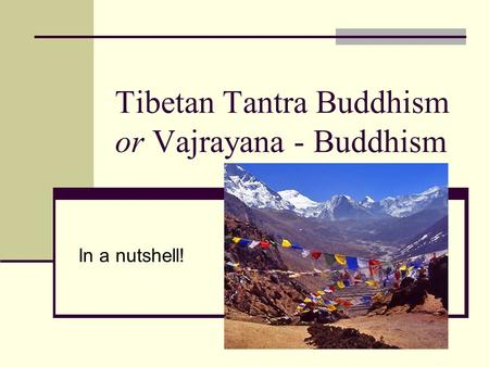 Tibetan Tantra Buddhism or Vajrayana - Buddhism In a nutshell!