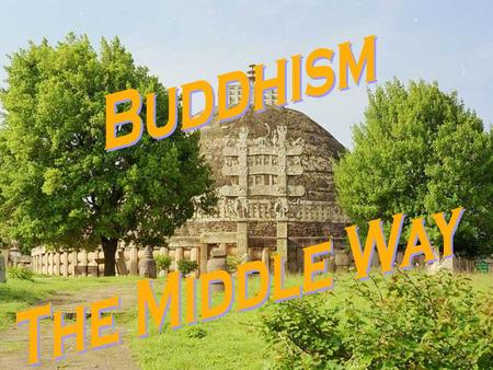Aprx. 300 + million followers Central Asia and SE Asia The aim of Buddhist practice is to end the cycle of rebirth called samsara Siddhartha Gautama 2,500.