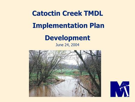 Catoctin Creek TMDL Implementation Plan Development June 24, 2004.