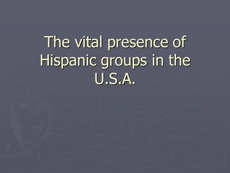 The vital presence of Hispanic groups in the U.S.A.