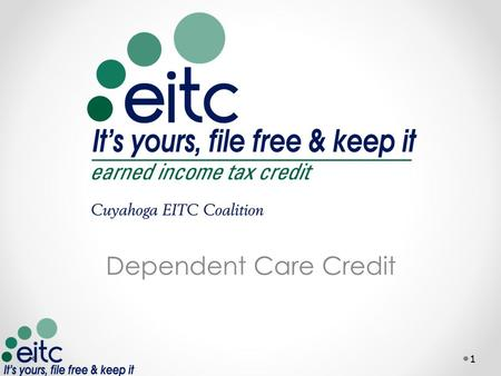 Dependent Care Credit 1. What is a Tax Credit Credits are designed to offset tax liability Refundable credits Nonrefundable credits Dependent Care Credit.