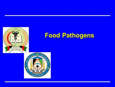 Food Pathogens. OVERVIEW Define Food borne Illness Identify common food pathogens that cause food borne illness: BacteriaVirusFungiParasites.