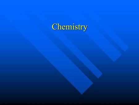Chemistry. What is Chemistry ~The science that deals with the materials of the universe and the changes these materials undergo. ~The science that deals.