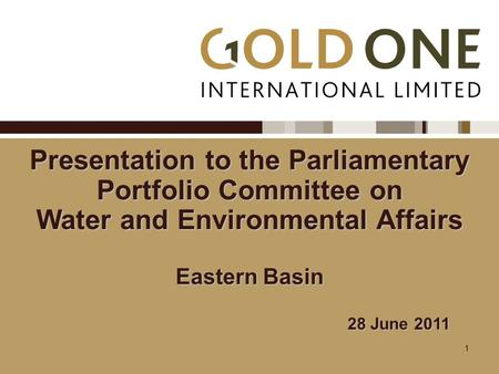 1 Presentation to the Parliamentary Portfolio Committee on Water and Environmental Affairs Eastern Basin 28 June 2011.