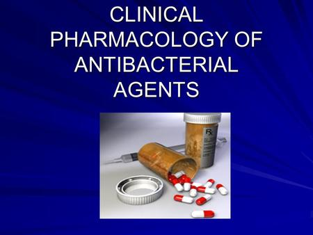 CLINICAL PHARMACOLOGY OF ANTIBACTERIAL AGENTS. Actions of antibacterial drugs on bacterial cells.