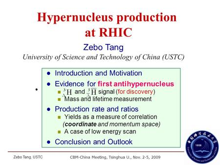 CBM-China Meeting, Tsinghua U., Nov. 2-5, 2009 1 Zebo Tang, USTC Zebo Tang University of Science and Technology of China (USTC) Hypernucleus production.