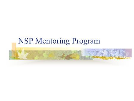 NSP Mentoring Program. Goals GOALS Streamline and create consistency in all disciplines Make it easier for qualified patrollers to become instructors.
