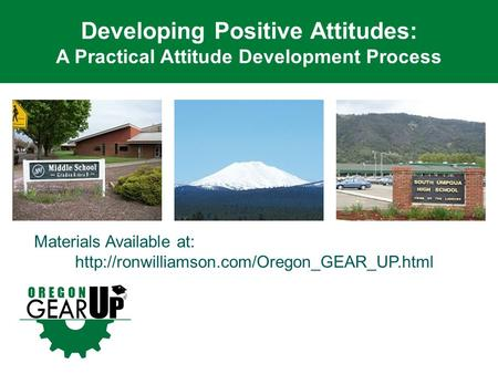 Developing Positive Attitudes: A Practical Attitude Development Process Materials Available at: