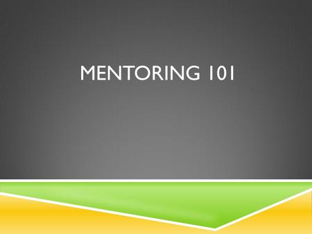 MENTORING 101. WHAT IS MENTORING? WHAT DOES A MENTOR DO?  The following are among the mentor's functions:  Teaches the mentee about a specific issue.