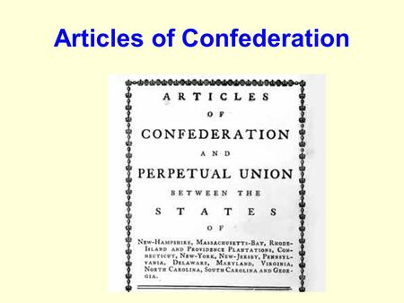 Articles of Confederation. 1-Why did the Founders believe a national government was needed? Unify the states conduct the war control trade manage conflicts.