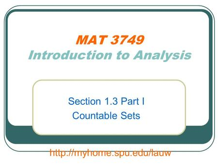 MAT 3749 Introduction to Analysis Section 1.3 Part I Countable Sets