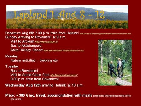 Lapland 1 Aug 8 - 12 Departure Aug 8th 7.30 p.m. train from Helsinki