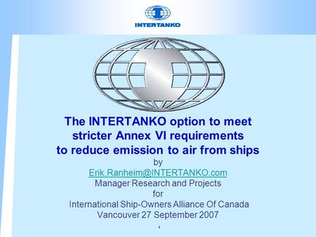 The INTERTANKO option to meet stricter Annex VI requirements to reduce emission to air from ships by Manager Research and Projects.