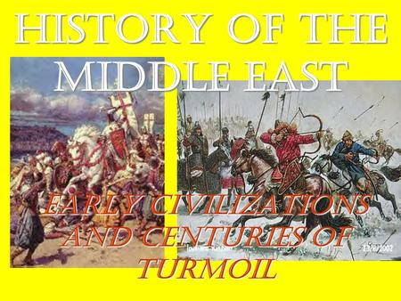 History of the Middle East Early Civilizations and Centuries of Turmoil.