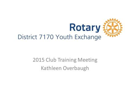 2015 Club Training Meeting Kathleen Overbaugh. Web Links To enter reports via the web portal  Volunteer application