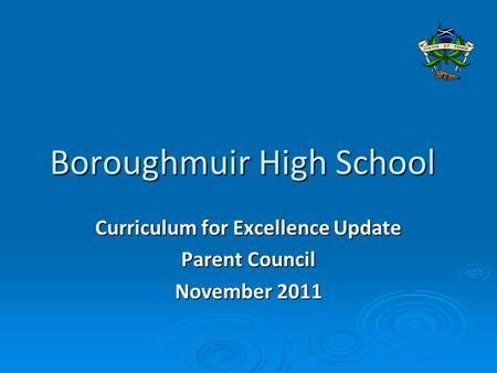 Boroughmuir High School Curriculum for Excellence Update Parent Council November 2011.
