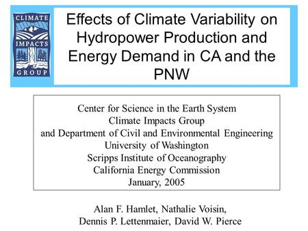Alan F. Hamlet, Nathalie Voisin, Dennis P. Lettenmaier, David W. Pierce Center for Science in the Earth System Climate Impacts Group and Department of.
