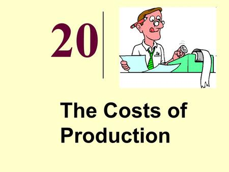20 The Costs of Production Economic Costs Economic Cost / Opportunity Cost –the measure of any resource used to produce a good is the value or worth.