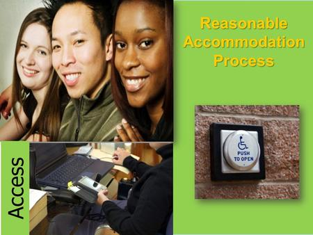 Reasonable Accommodation Process Access. Michelle Day Project Manager Kim Jones Regional Disability Coordinator 2.