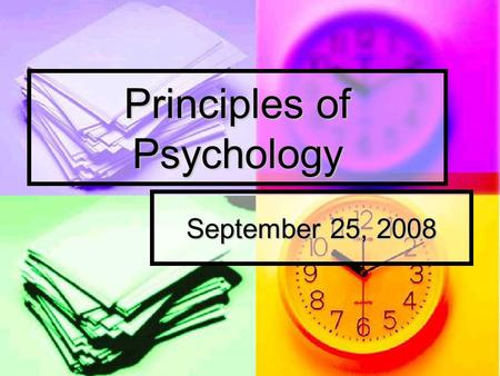 Principles of Psychology September 25, 2008. Stimulation Stimulation Socialization Socialization Identity Identity Control Control.