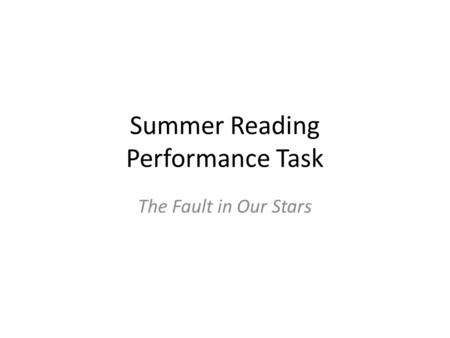 Summer Reading Performance Task The Fault in Our Stars.