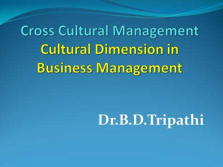 Cross Cultural Management Cultural Dimension in Business Management