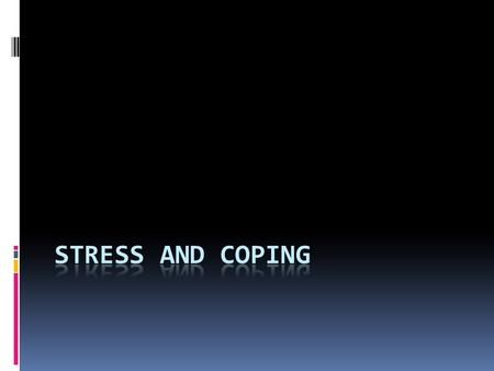 STRESS  Experienced through stimulus or stresssor  Forces from the outside world that affect an individual  Related to internal and external factors.