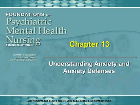 Elsevier items and derived items © 2006 by Elsevier Inc. All rights reserved. Chapter 13 Understanding Anxiety and Anxiety Defenses.