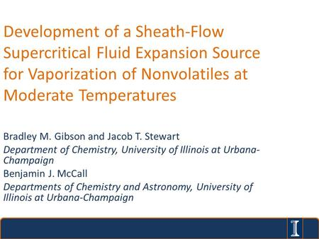 Development of a Sheath-Flow Supercritical Fluid Expansion Source for Vaporization of Nonvolatiles at Moderate Temperatures Bradley M. Gibson and Jacob.